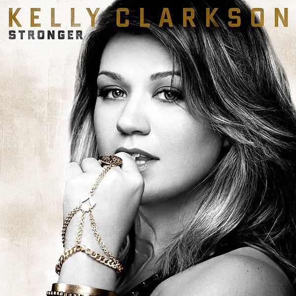 (New)Kelly Clarkson-Mr.Know It All / Stronger(New Single+Album Cover)凱莉克萊森最新單曲+專輯封面
