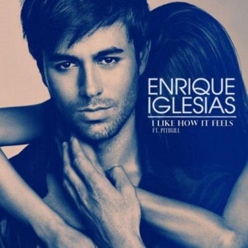 (New)Enrique Iglesias&Pitbull-I Like How It Feels(New Single)安立奎和嘻哈鬥牛梗最新合作單曲