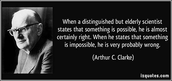 quote-when-a-distinguished-but-elderly-scientist-states-that-something-is-possible-he-is-almost-arthur-c-clarke-38037