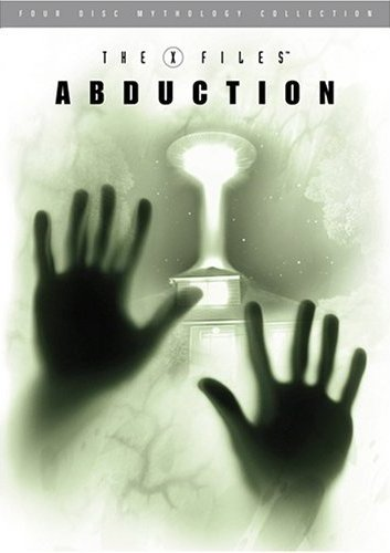 The X-Files Mythology, Vol. 1 - Abduction