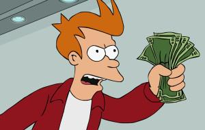 shut_up_and_take_my_money-300x190