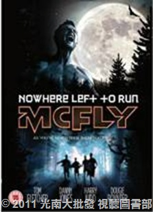 32964696:McFly 小飛俠-Nowhere Left To Run無處可逃 【迷你電影+音樂錄影帶】DVD