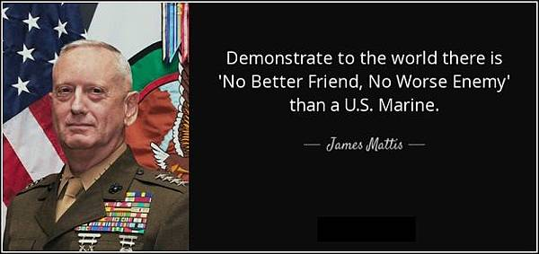 quote-demonstrate-to-the-world-there-is-no-better-friend-no-worse-enemy-than-a-u-s-marine-james-mattis-76-79-41.jpg