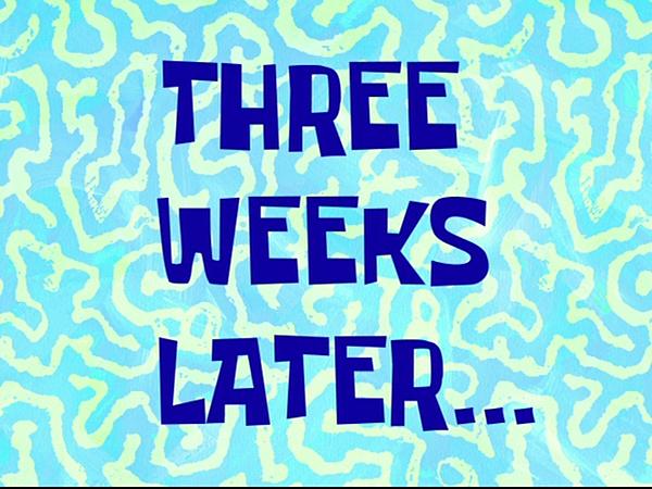 Three_Weeks_Later...