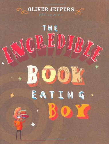 The Incredible Book Eating Boy, by Oliver Jeffers.jpg