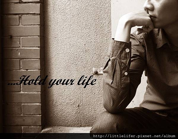 Hold your life2