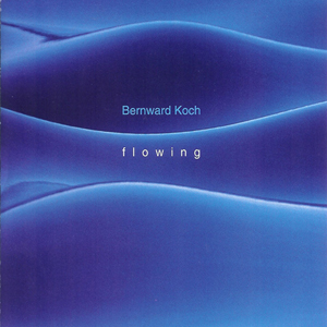 Bernward Koch - Flowing