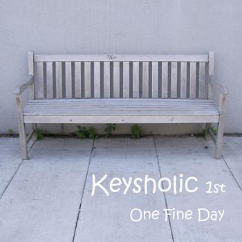 Keysholic - One Fine Day