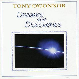 Tony O'Connor- Dreams and Discoveries