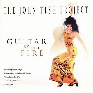 John Tesh - Guitar By The Fire.JPG