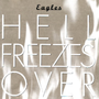 Eagles - Hell Freezes Over - Love Will Keep Us Alive