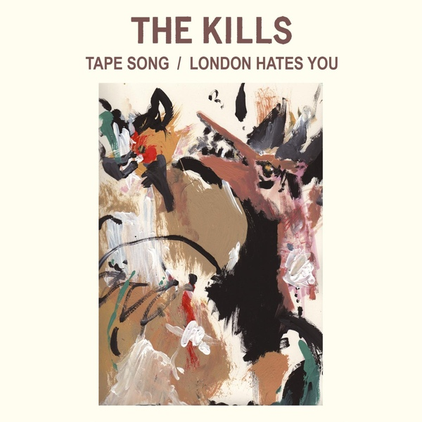 The Kills_London Hates You.jpg