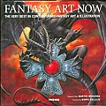 Fantasy Art Now : The Very Best In Contemporary Fantasy Art & Illustration