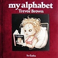 MY ALPHABET by Trevor Brown