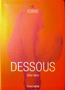 Dessous: Lingerie as Erotic Weapon
