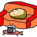 沙發馬鈴薯!!