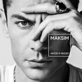 Maksim - Mezzo E Mezzo