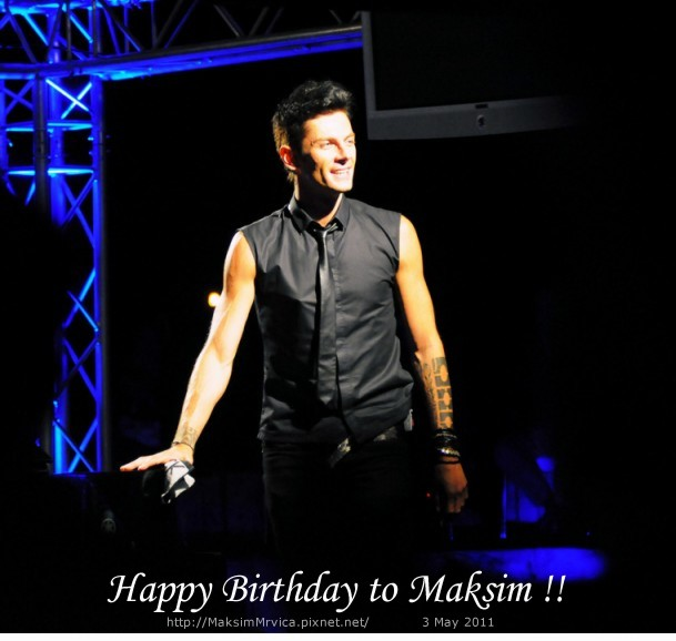 Happy Birthday to Maksim!!