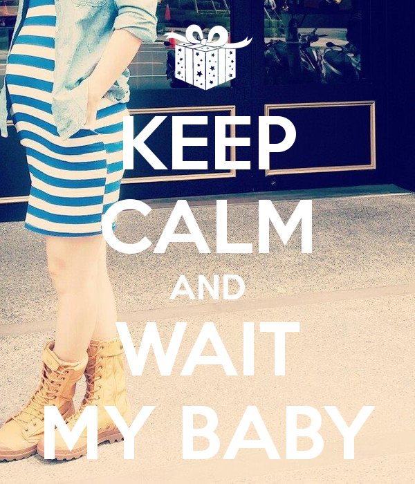 keep-calm-and-wait-my-baby-7
