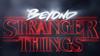 beyond strenger things.png