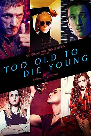 Too Old to Die Young S01 (2).jpg