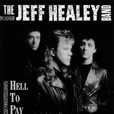 the_jeff_healey_band_-_hell_to_pay-front