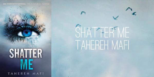 shatter-me-by-tahereh-mafi.jpg