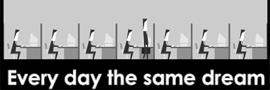 噩夢依舊-另一個極富上班族人生哲學的小遊戲-Every day the same dream.jpg