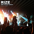 2008 RIZE Taiwan Concert