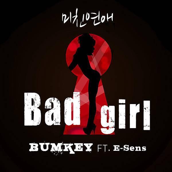 BUMKEY - Bad Girl