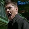 Dean:Bitch!!