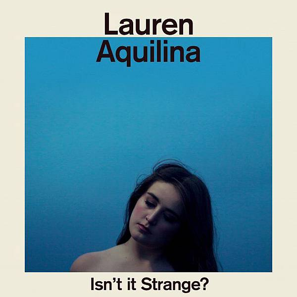 Lauren-Aquilina-Isnt-It-Strange_-2016-2480x2480-696x696.jpg