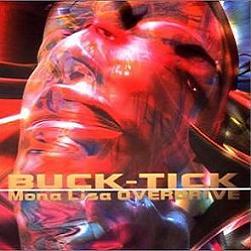 BUCK-TICK「Mona Lisa OVERDRIVE」