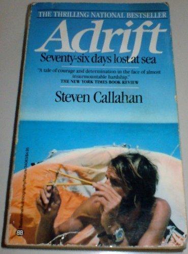 Steven Callahan Adrift:76 Days Lost At Sea