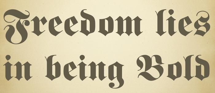 Fette Fraktur Freedom lies in being bold