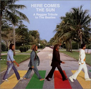 album_Various-Artists-Here-Comes-the-Sun-A-Reggae-Tribute-to-the-Beatles.jpg