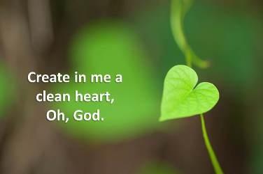 120306-create-in-me-a-clean-heart.jpg