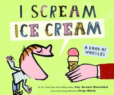 I scream ice cream!