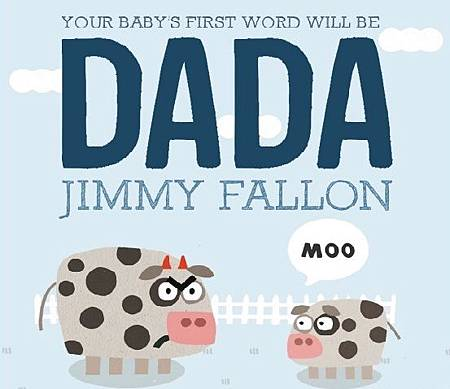 Your baby's first word will be DADA.jpg