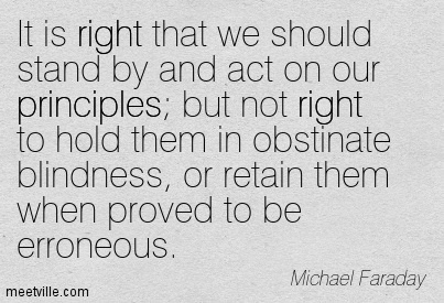 Quotation-Michael-Faraday-right-belief-principles-Meetville-Quotes-103565