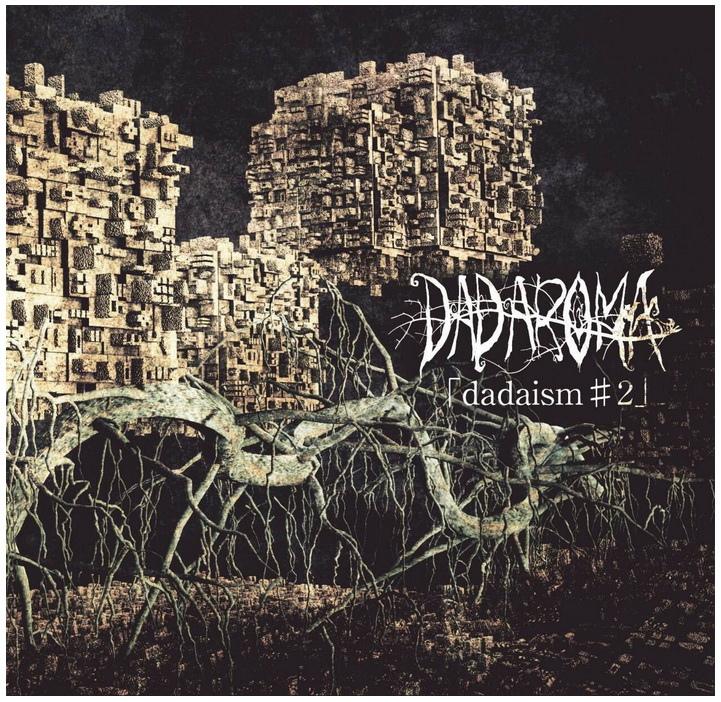 DADAROMA (アーティスト) -dadaism#2
