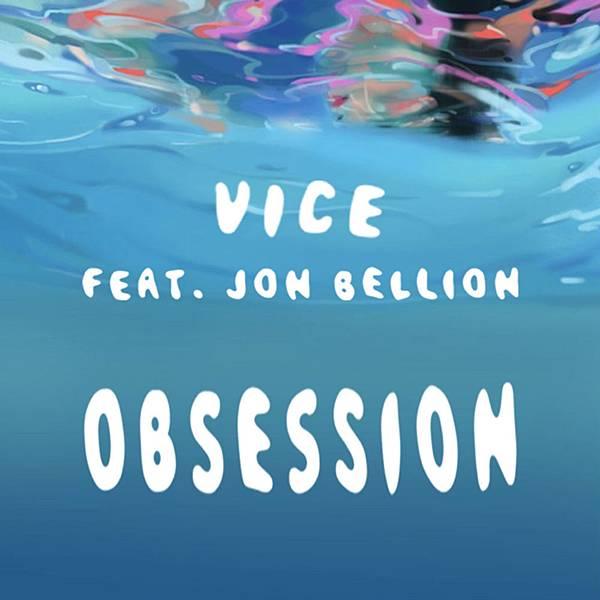 Vice - Obsession ft. Jon Bellion