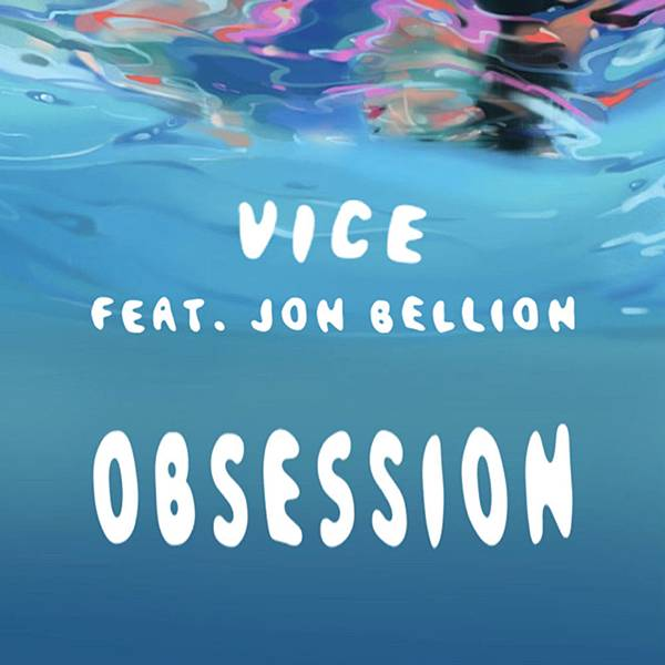 Vice - Obsession ft. Jon Bellion