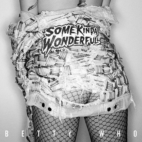 Betty Who - Some kinda wonderful