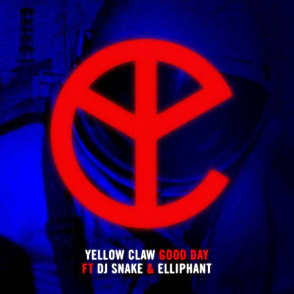 Yellow Claw - Good Day.jpg