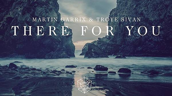 Martin Garrix & Troye Sivan - There for you