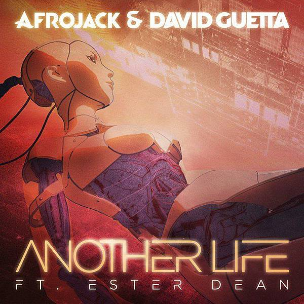 Afrojack David Guetta Ester Dean Another life