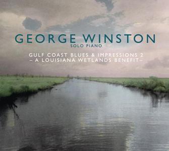 George Winston-Gulf Coast Blues & Impressions 2-A Louisiana Wetlands Benefit