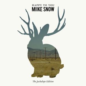 Miike Snow-Happy To You Deluxe