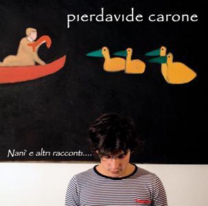 Pierdavide Carone-Nani e Altri Racconti